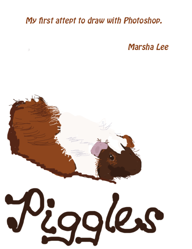 Piggles was my favorite guinea pig of all times.