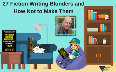How to Make the Best Use of James Scott Bell's Writing Blunders Solutions Even If You Can't Do Them All