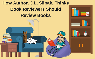 How Author, J.L. Slipak, Thinks Book Reviewers Should Review Books
