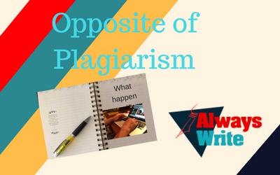 Not What I Wrote – What's OppositePlagiarism?