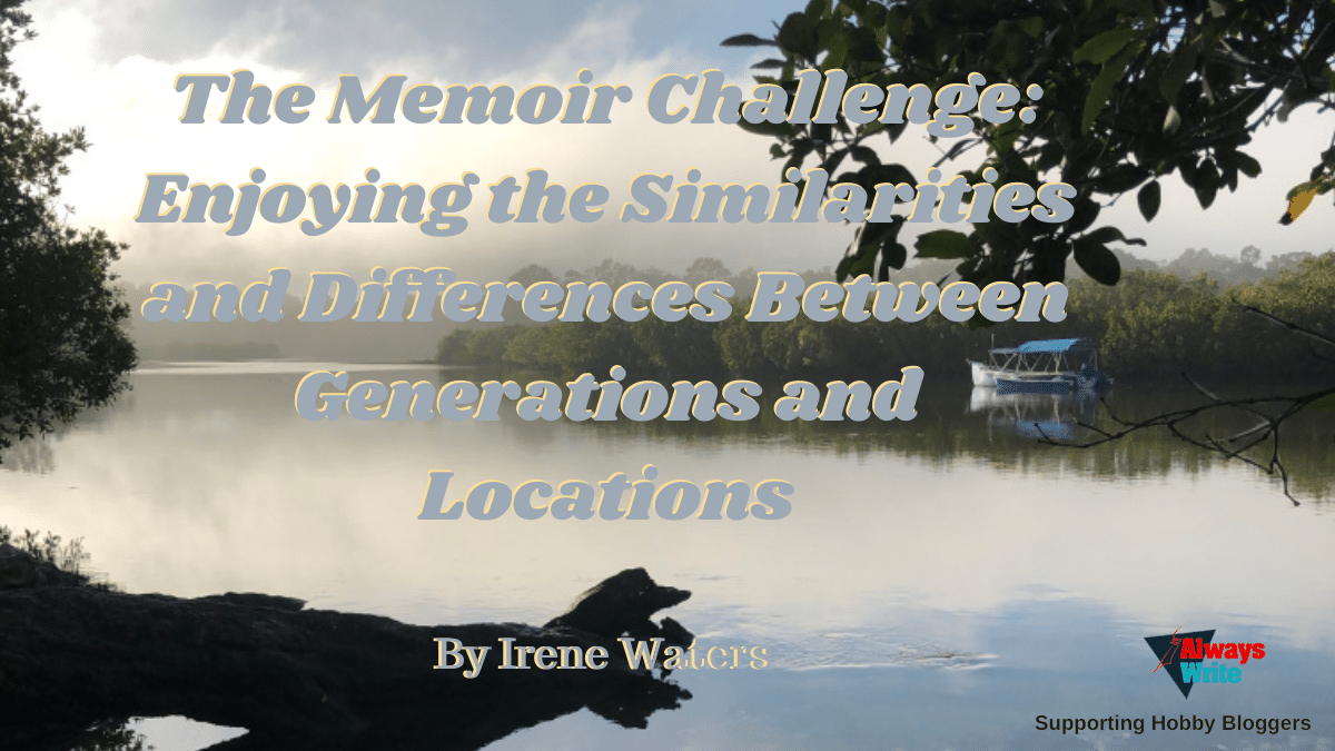 The Memoir Challenge: Enjoying the Similarities and Differences Between Generations and Locations