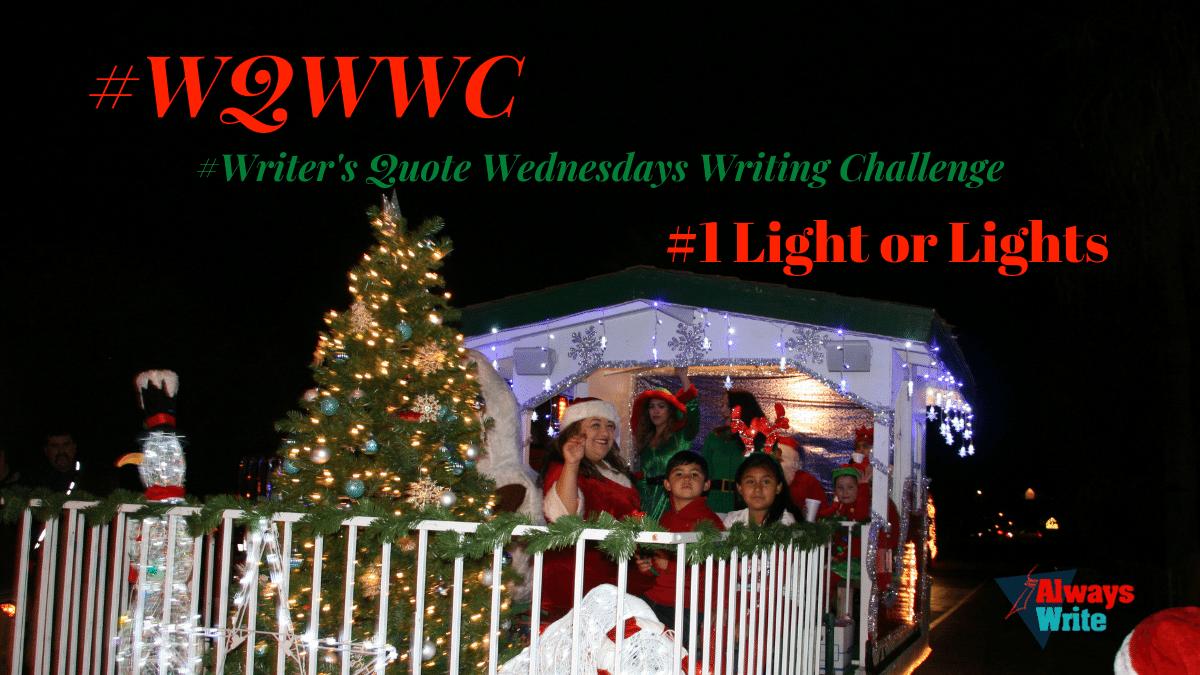 #WQWWC: #1 Light orLights