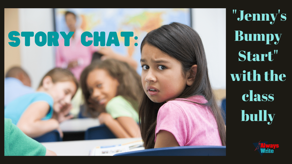 """#Story Chat: """"Jenny's Bumpy Start"""" with the classbully"""