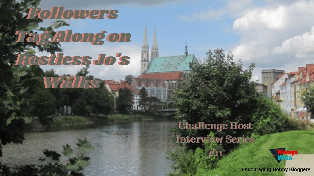 Followers Tag Along on Restless Jo'sWalks