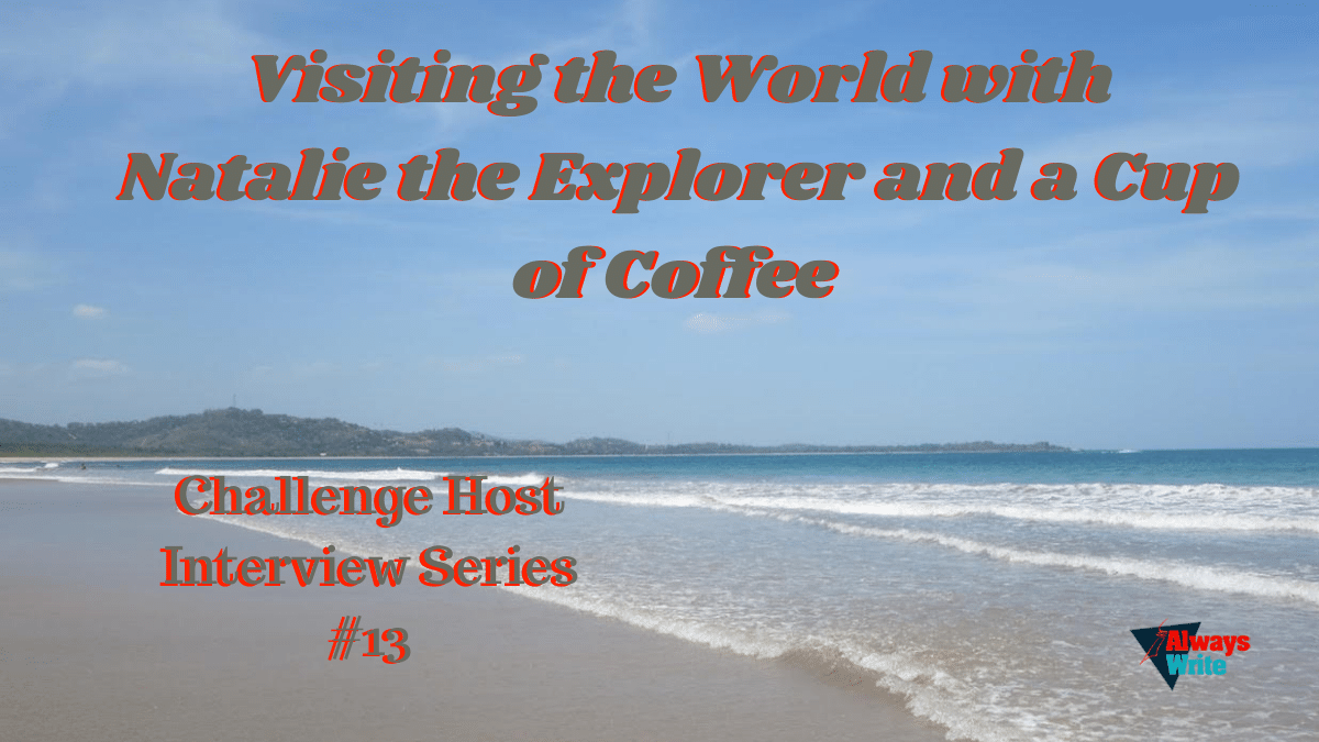Visiting the World with Natalie the Explorer and a Cup ofCoffee