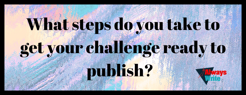 What steps do you take to get your challenge ready to publish?