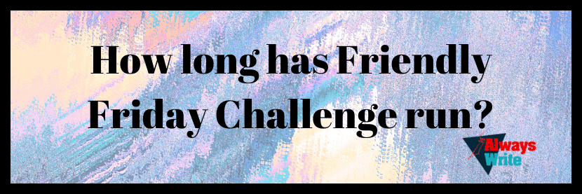 How long has Friendly Friday Challenge run?